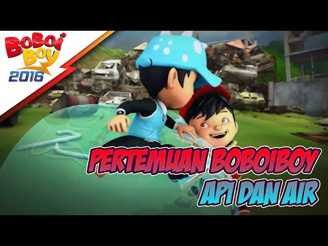 Pertemuan BoBoiBoy Api & BoBoiBoy Air