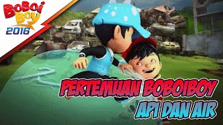 Video Pertemuan BoBoiBoy Api & BoBoiBoy Air download MP3, 3GP, MP4, WEBM, AVI, FLV Maret 2018