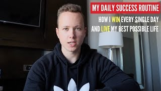 My Daily SUCCESS ROUTINE: How I Win Every Single Day and Live My Best Life