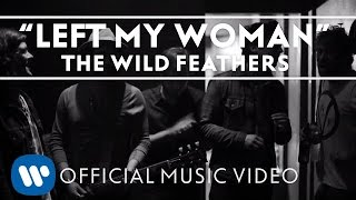 The Wild Feathers - Left My Woman [Official Music Video]