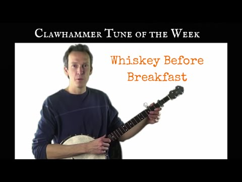 Clawhammer Banjo Tune And Tab Of The Week Whiskey Before