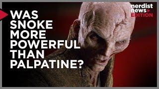 Was Snoke More Powerful Than Palpatine? (Nerdist News Edition)