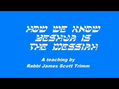 How We Know Yeshua is the Messiah