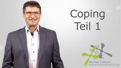 Coping-/ Bewältigungsstrategien Teil 1 I Business Coach Michael Fridrich