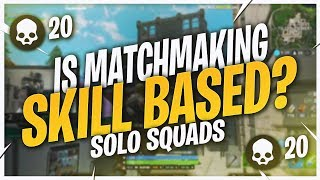 20 KILL SOLO SQUADS! IS FORTNITE SECRETLY SKILL BASED? (Fortnite BR Full Match)