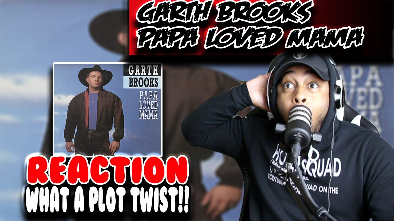 First Time hearing Garth Brooks ( Papa Loved Mama ) | Reaction