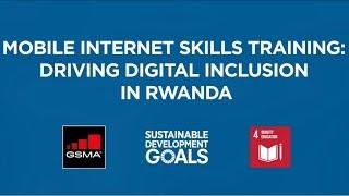 Mobile internet skills training: driving digital inclusion in Rwanda
