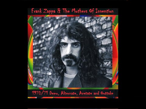 Frank Zappa 1970/71 Demo, Alternate, Acetate and Outtake