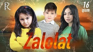 Zalolat (o'zbek serial) | Залолат (узбек сериал) 16-qism