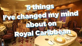 5 things I've changed my mind about on Royal Caribbean