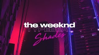 The Weeknd Type Beat x Synthwave Type Beat - Shades | Pop Retrowave Instrumental