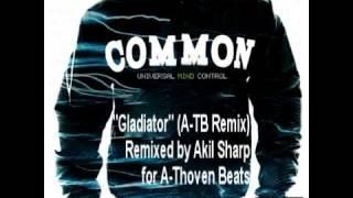 Common - Gladiator (A-Thoven Remix)