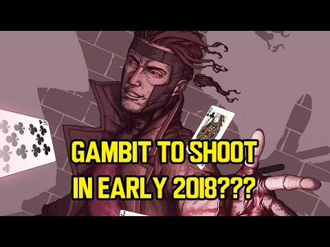 GAMBIT to shoot in early 2018???
