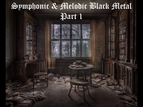 Symphonic & Melodic Black Metal Part 1