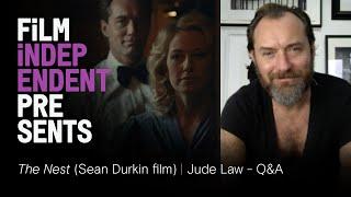 Jude Law on Sean Durkin's  THE NEST | Film Independent Presents