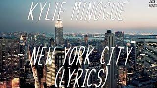 Kylie Minogue - New York City (Lyrics)