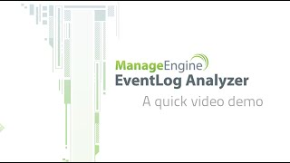 EventLog Analyzer Quick Demo