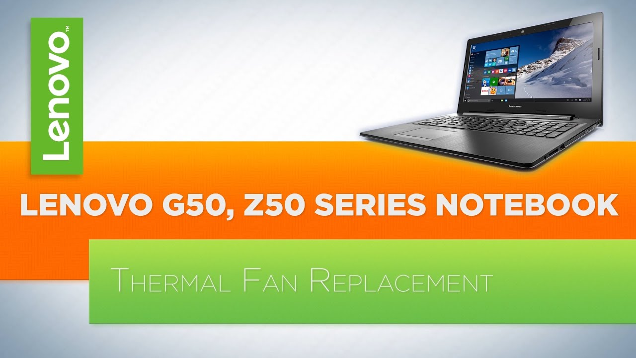 Lenovo G50 / Z50 Series Notebook - Thermal Fan Replacement