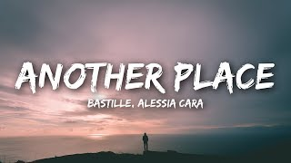 Bastille, Alessia Cara - Another Place (Lyrics)
