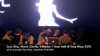 Loco Dice, Marco Carola, Ricardo Villalobos + Sven Vath @ Time Warp 2010