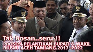 Pelantikan Bupati Dan Wakil Bupati Aceh Tamiang 2017 -  2022