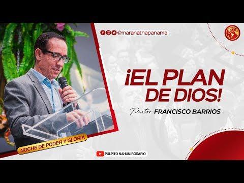 El Plan de Dios - Pastor Francisco Barrios- 13 julio 2018