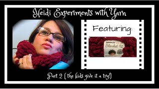 (p2-with kids!) Knit without needles with loopy yarn: Heidi Experiments with Yarn