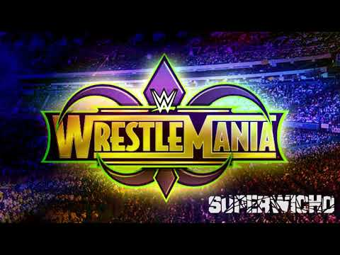WWE WrestleMania 34 Official Theme 2018