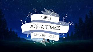 Ost BLEACH op.6 AQUA TIMEZ - ALONES [lirics]