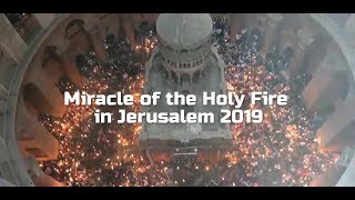 Miracle of the Holy Fire in Jerusalem 2019