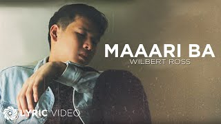 Maaari Ba - Wilbert Ross (Lyrics)