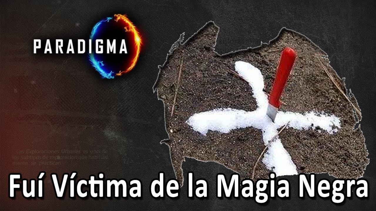 119 - FUÍ VÍCTIMA DE LA MAGIA NEGRA