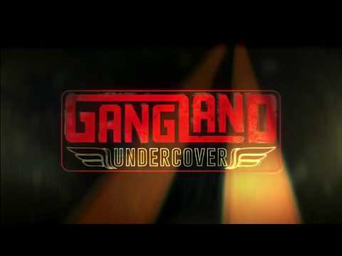 Gangland Undercover Season 2 Opening Credits