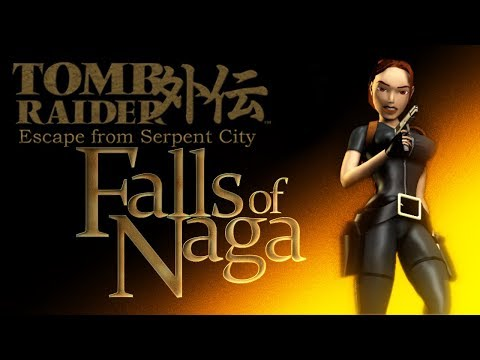 TRLE Escape from Serpent City - Falls of Naga