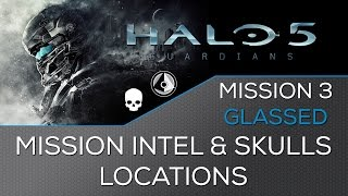 Halo 5 - Mission 3: Glassed ★ Intel & Skulls Locations ★ Hunt the Truth Achievement