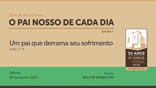PAI NOSSO DE CADA DIA | Série de devocionais - Episódio 7
