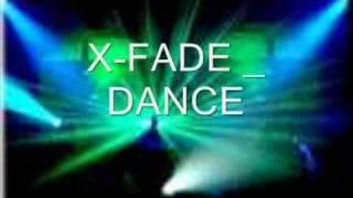 X-FADE - DANCE