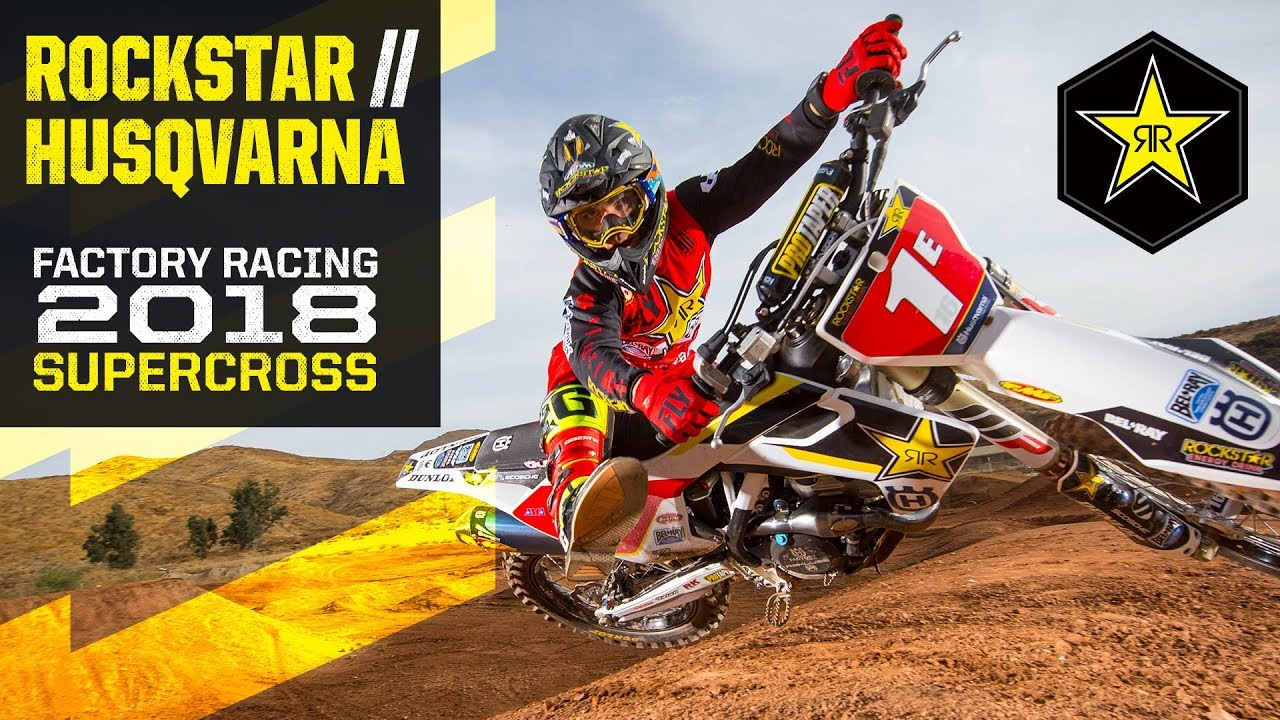 dc400f72 2018 Supercross | Rockstar Energy Husqvarna Factory Racing - YouTube