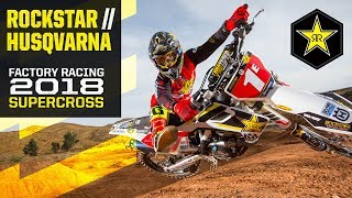 2018 Supercross | Rockstar Energy Husqvarna Factory Racing