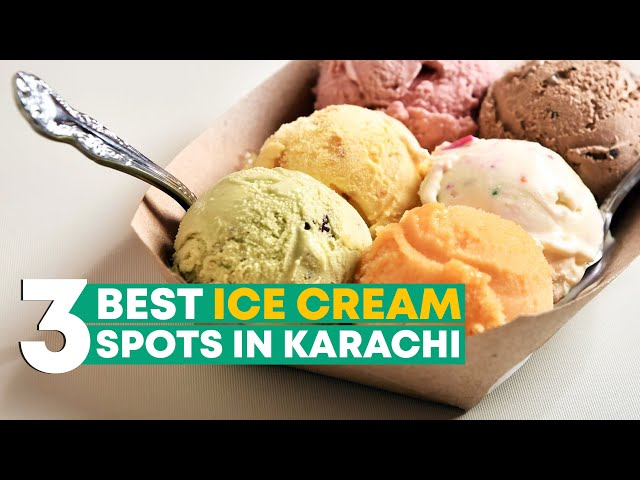 Three Best Ice Cream Spots In Karachi