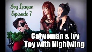 Nightwing vs Catwoman and Poison Ivy - Ivy League Episode 7