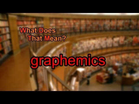 What does graphemics mean?