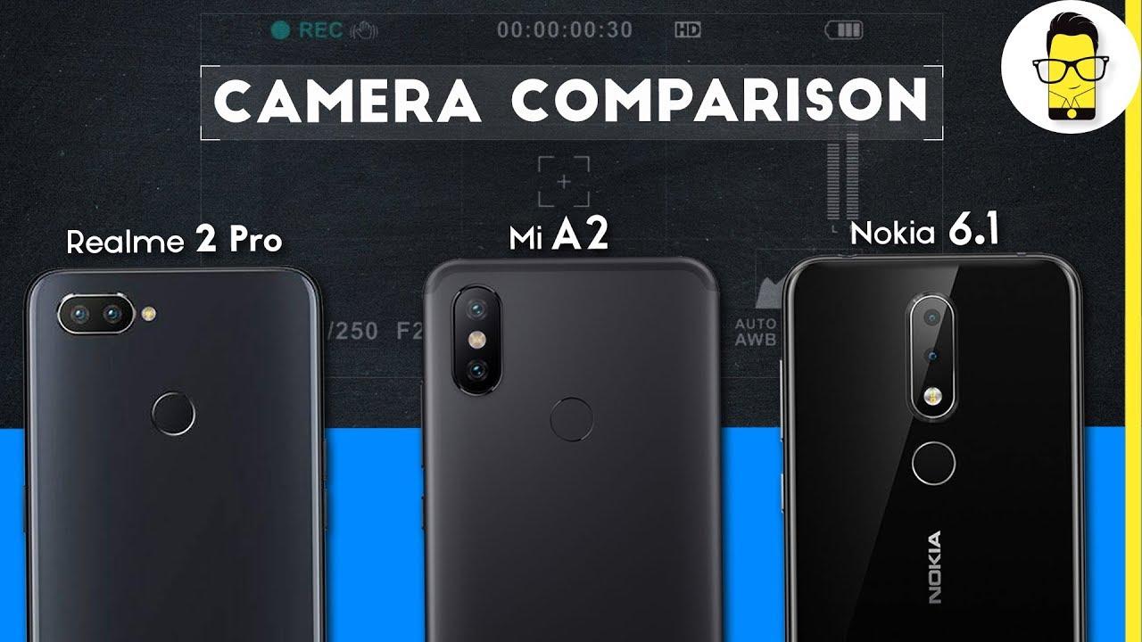 Realme 2 Pro vs Xiaomi Mi A2 vs Nokia 6 1 Plus camera comparison: the best  budget camera?