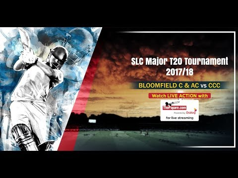 Bloomfield vs CCC - SLC Major T20 Tournament 2017/18