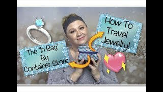 ✅How To Travel, Mix & Match Jewelry 2018💍The In Bag✔Container Store✔My Over 40 Jewelry Collection!