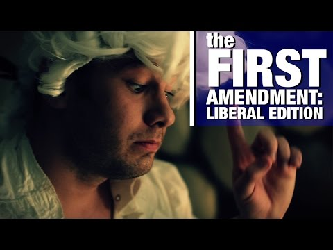 The First Amendment: Liberal Edition