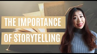 Why Storytelling is SO Important