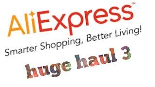 Huge AliExpress Haul