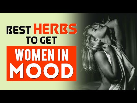 Best Herbs to Get Woman in Mood Fast, Increase Female Desire 🌿🌿