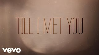 Laura Story - Till I Met You (Official Lyric Video)